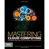 Mastering Cloud Computing: Foundations and Applications Programming 1st (first) Edition by Buyya, Rajkumar, Vecchiola...