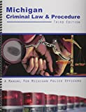img - for Michigan Criminal Law AND Procedure: A Manual for Michigan Police Officers book / textbook / text book