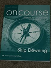 On Course Strategies for Creating Success in College and in Life by Skip Downing