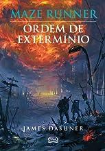 Ordem de extermínio (Maze Runner Livro 4)