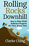 img - for Rolling Rocks Downhill: How to Ship YOUR Software Projects On Time, Every Time book / textbook / text book