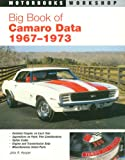 Big Book of Camaro Data, 1967-1973 (Motorbooks Workshop)
