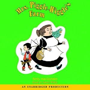 Mrs. Piggle-Wiggle's Farm: Mrs. Piggle-Wiggle, Book 4   [Betty MacDonald]