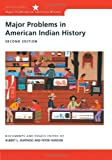 Major Problems in American Indian History: Documents and Essays (Major Problems in American History (Wadsworth))