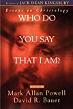 img - for Who Do You Say That I Am?: Essays on Christology book / textbook / text book