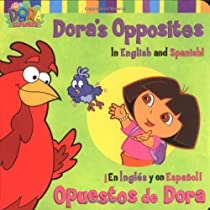 Dora's Opposites/Opuestos de Dora: In English and Spanish!/En Ingles y En Espanol! (Dora the Explorer (Simon Spotlight))