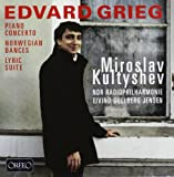 Grieg: Piano Concerto Op.16, Lyric Suite Op.54, Norwegian Dances Op.35 Miroslav Kultyshev [piano]