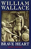 img - for William Wallace: Brave Heart book / textbook / text book