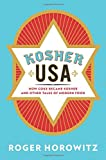 "Roger Horowitz, ""Kosher USA: How Coke Became Kosher and Other Tales of Modern Food"" (Columbia UP, 2016)"