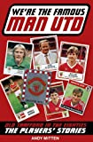 We're the Famous Man United - Old Trafford in the '80s: The Players' Stories