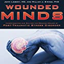 Wounded Minds: Understanding and Solving the Growing Menace of Post-Traumatic Stress Disorder (       UNABRIDGED) by John Liebert, William J. Birnes Narrated by Scott Parkinson