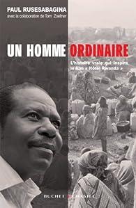 Un homme ordinaire : Une autobiographie par Paul Rusesabagina