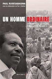 Un homme ordinaire : Une autobiographie par Rusesabagina