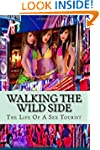 Walking the wild side: The life of a...