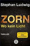 Zorn - Wo kein Licht: Thriller