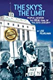 img - for The Sky's the Limit People V. Newton, the Real Trial of the 20th Century? book / textbook / text book