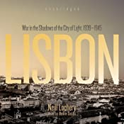 Lisbon: War in the Shadows of the City of Light, 1939–1945 | [Neill Lochery]
