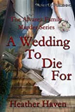 A Wedding To Die For (The Alvarez Family Murder Mystery series)