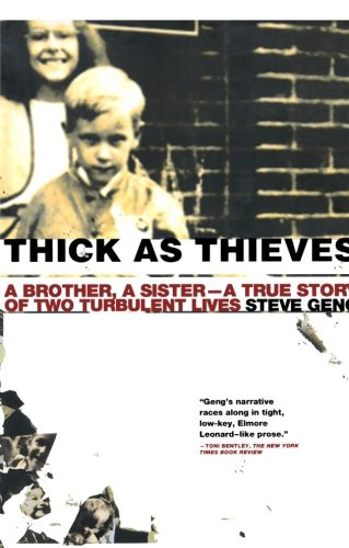 Thick As Thieves: A Brother, a Sister--a True Story of Two Turbulent Lives