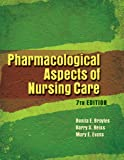 img - for Bundle: Pharmaoclogical Aspects of Nursing Care, 7th + WebTutor(TM) on Blackboard Printed Access Card + Study Guide book / textbook / text book
