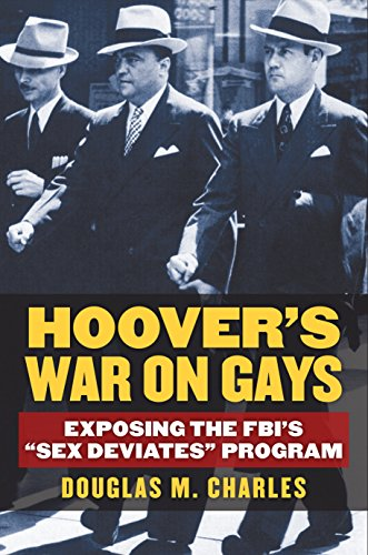 Hoover's War on Gays: Exposing the FBI's