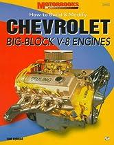 How to Build & Modify Chevrolet Big Block Engines (Motorbooks Powertech Series)