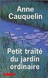 echange, troc Anne Cauquelin - Petit traité du jardin ordinaire