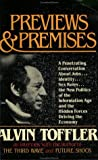 Previews and Premises: A Penetrating Conversation About Jobs, Identity, Sex Roles, the New Politics of the Information Age and the Hidden Forces Driving the Economy (0896082105) by Alvin Toffler