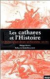 echange, troc Philippe Martel - Les Cathares et l'Histoire : Le Drame cathare devant ses historiens (1820-1992)