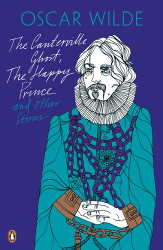 The Canterville Ghost, The Happy Prince and Other Stories (Oscar Wilde Classics)