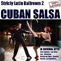 Strictly Latin Ballroom, Vol. 2: Cuban Salsa (18 Original Cuban Salsa Hits)