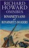 'RICHARD HOWARD OMNIBUS: ''BONAPARTE'S SONS'', ''BONAPARTE'S INVADERS''' (0751536415) by RICHARD HOWARD