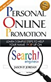 Personal Online Promotion: Learn 3 Simple Steps To Help Your Name POP Up On Search Engines! - Branding Yourself - Online Marketing - Personal Branding
