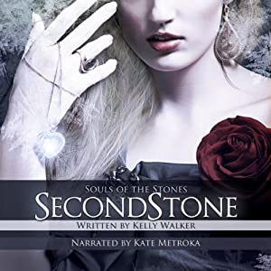 Second Stone: Souls of the Stones, Volume 2 | [Kelly Walker]