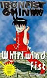 img - for Whirlwind Fist (Ironfist Chinmi - Kung Fu Boy) book / textbook / text book