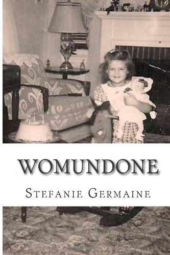 Womundone: A Short Memoir
