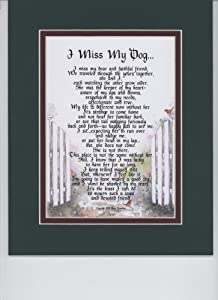 """I Miss My Dog..."" (Female) Touching 8x10 Poem. The Verse Addresses Loss of Your Dog. Double-matted Dark Green / Burgundy."