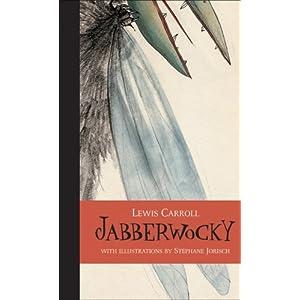 Jabberwocky (Visions in Poetry) Lewis Carroll and Stephane Jorisch