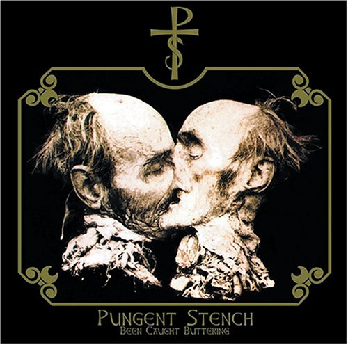 Original album cover of Been Caught Buttering by Pungent Stench