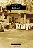 img - for Selma (Images of America) book / textbook / text book