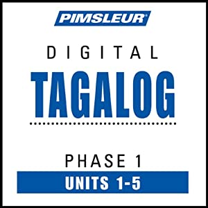 Tagalog Phase 1, Unit 01-05: Learn to Speak and Understand Tagalog with Pimsleur Language Programs | [Pimsleur]