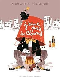 J'aime pas les clowns par Vincent Cuvellier
