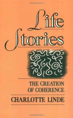 Life Stories: The Creation of Coherence (Oxford Studies in Sociolinguistics)