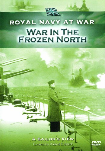 Royal Navy at War - A Sailor's View: War in the Frozen North [DVD]