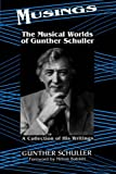 Musings: The Musical Worlds Of Gunther Schuller (0306809028) by Schuller, Gunther