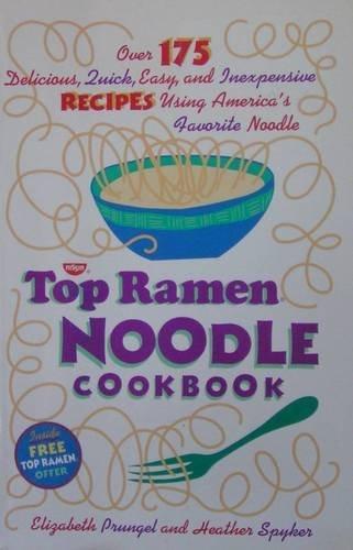 the-top-ramen-noodle-cookbook-by-elizabeth-prungel-1994-10-10