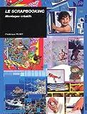 echange, troc Frédérique Fichet - Le scrapbooking : Montages créatifs