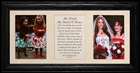 7×15 MY FRIEND, MY MAID OF HONOR Poetry & Photo 2-Opening ~ BLACK Solid Oak Frame w/Cream Mat ~ WONDERFUL GIFT for the Matron/Maid of Honor!