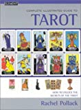 Complete Illustrated Guide to Tarot (0007131151) by Pollack, Rachel