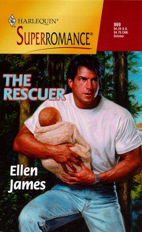 The Rescuer (Harlequin Superromance No. 869), Ellen James